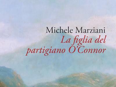 michele marziani - la figlia del partigiano o' connor