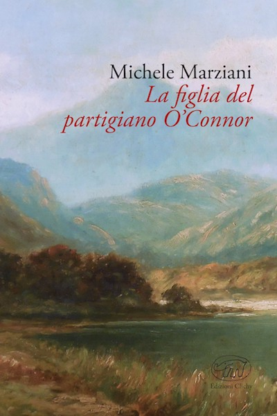 Michele Marziani - la figlia del partigiano o'connor - clichy